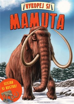 Obálka titulu Vykopej si mamuta