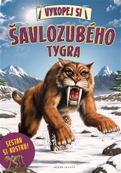 Obálka titulu Vykopej si šavlozubého tygra