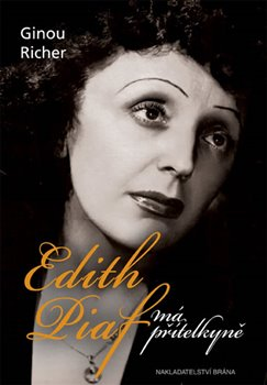 Obálka titulu Edith Piaf, má přítelkyně