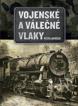 Obálka titulu Vojenské a válečné vlaky
