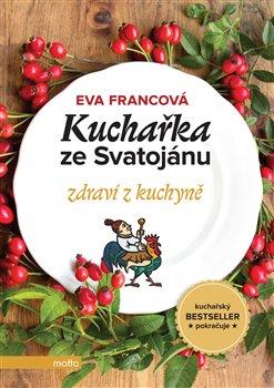 Obálka titulu Kuchařka ze Svatojánu - zdraví z kuchyně