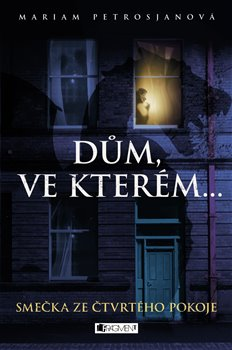 Obálka titulu Dům, ve kterém… Smečka ze čtvrtého pokoje