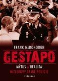 Gestapo (Mýtus a realita Hitlerovy tajné policie) - obálka