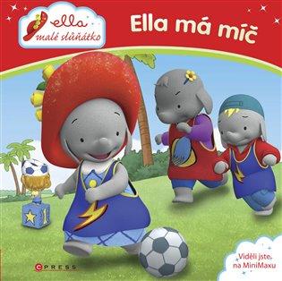 Ella má míč:Ella, malé slůňátko - - | Booksquad.ink