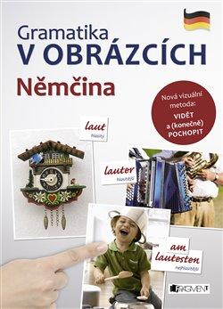 Obálka titulu Gramatika v obrázcích - Němčina