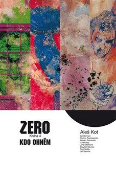 Obálka titulu Zero 4 - Kdo ohněm