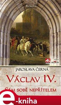 Obálka titulu Václav IV. - sám sobě nepřítelem