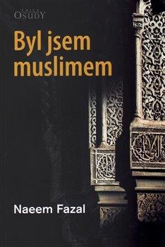 Obálka titulu Byl jsem muslimem