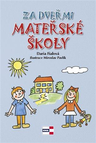 Za dveřmi mateřské školy - Daria Fialová   Booksquad.ink