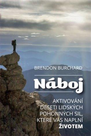 Náboj:Aktivování deseti lidských pohonných sil, které vás naplní životem - Brendon Burchard   Booksquad.ink