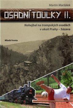 Osadní toulky II.. Nohejbal na trampských osadách v okolí Prahy – Sázava - Martin Maršálek