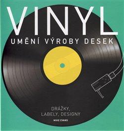 Obálka titulu Vinyl: Umění výroby desek