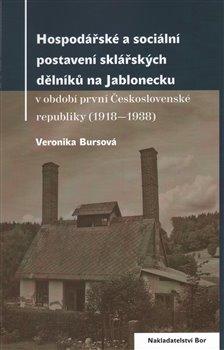 Obálka titulu Hospodářské a sociální postavení sklářských dělníků na Jablonecku