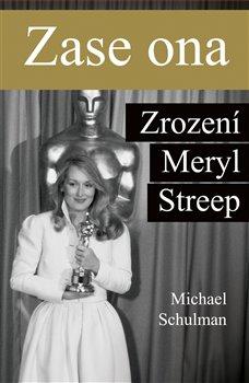 Obálka titulu Zase ona: Zrození Meryl Streep