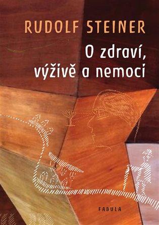 O zdraví, výživě a nemoci - Rudolf Steiner | Booksquad.ink