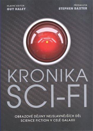Kronika sci-fi:Obrazové dějiny nejslavnějších děl science fiction v celé galaxii - Guy Haley (ed.) | Booksquad.ink