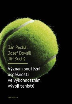 Obálka titulu Význam soutěžní úspěšnosti ve výkonnostním vývoji tenistů