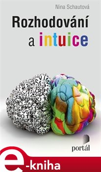 Rozhodování a intuice