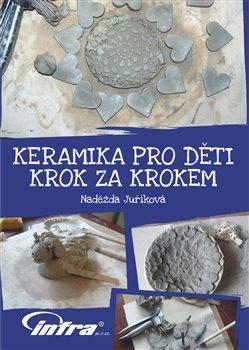 Obálka titulu Keramika pro děti krok za krokem