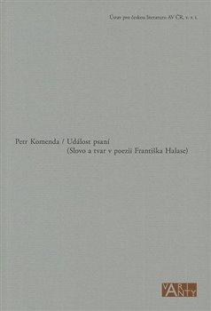 Obálka titulu Událost psaní (Slovo a tvar v poezii Františka Halase)