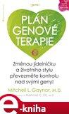Plán genové terapie (Změnou jídelníčku a životního stylu převezměte kontrolu nad svými geny!) - obálka