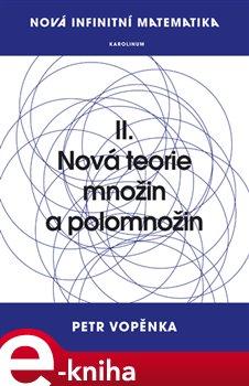 Obálka titulu Nová infinitní matematika: II. Nová teorie množin a polomnožin