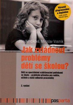 Obálka titulu Jak zvládnout problémy dětí se školou?