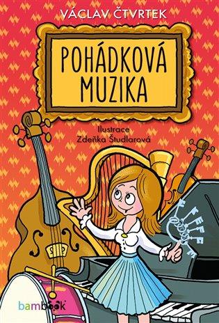 Pohádková muzika - Václav Čtvrtek | Booksquad.ink