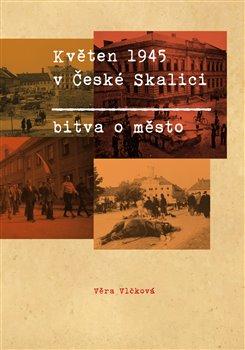 Obálka titulu Květen 1945 v České Skalici. Bitva o město