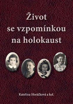 Obálka titulu Život se vzpomínkou na holokaust