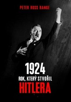 Obálka titulu 1924 - Rok, který stvořil Hitlera