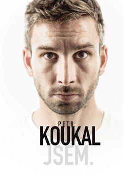 Obálka titulu Petr Koukal: Jsem.