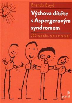 Obálka titulu Výchova dítěte s Aspergerovým syndromem