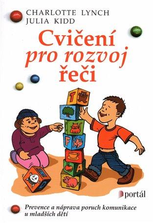 Cvičení pro rozvoj řeči:Prevence a náprava poruch komunikace u mladších dětí - Julia Kidd,   Booksquad.ink