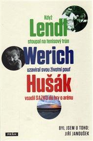 Když Lendl stoupal na tenisový trůn, Werich uzavíral svou životní pouť a Hušák vsadil sazku do hry o arénu