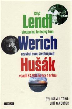 Obálka titulu Když Lendl stoupal na tenisový trůn, Werich uzavíral svou životní pouť a Hušák vsadil sazku do hry o arénu