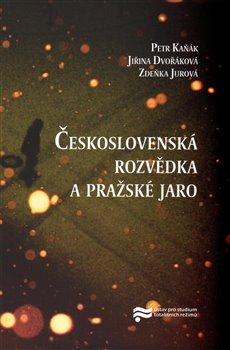 Obálka titulu Československá rozvědka a pražské jaro