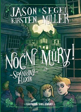 Noční můry! Spánkový elixír - Kirsten Millerová, | Booksquad.ink
