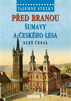 Obálka titulu Před branou Šumavy a Českého lesa
