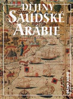 Obálka titulu Dějiny Saudské Arábie