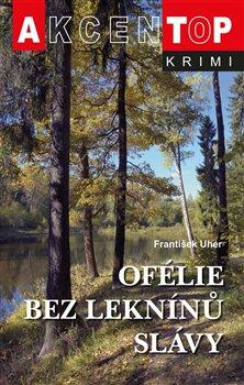 Obálka titulu Ofélie bez leknínů slávy
