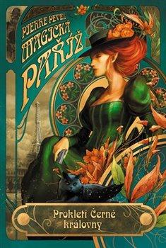 Obálka titulu Magická Paříž – Prokletí Černé královny