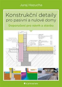 Obálka titulu Konstrukční detaily pro pasivní a nulové domy