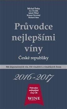 Obálka titulu Průvodce nejlepšími víny České republiky 2016-2017