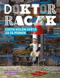 Obálka titulu Doktor Racek - Cesta kolem světa za 31 písmen