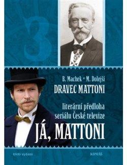 Obálka titulu Dravec Mattoni aneb Živá voda
