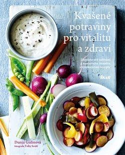 Obálka titulu Kvašené potraviny pro vitalitu a zdraví