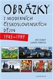 Obrázky z moderních československých dějin (1945–1989) - obálka