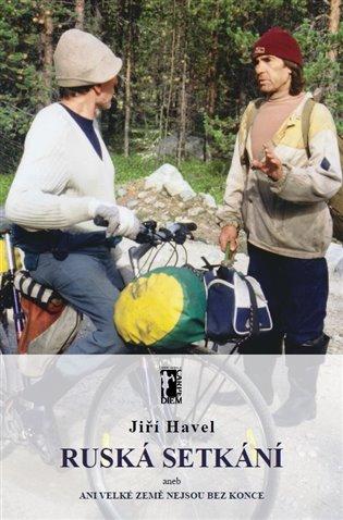 Ruská setkání - Jiří Havel | Booksquad.ink