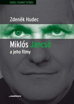 Obálka titulu Miklós Jancsó a jeho filmy